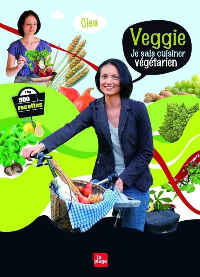 Mon avis sur «Veggie, Je sais cuisiner végétarien» de Cléa, avec desrecettes