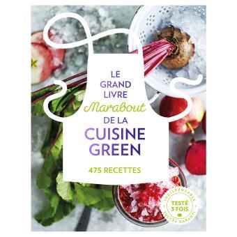 Mon avis sur «Le grand livre Marabout» de la cuisine Green», avec unerecette